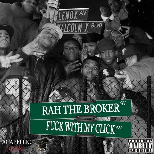 Fuck Wit My Click de Rah the Broker