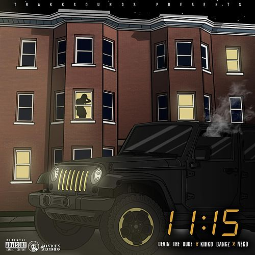 11:15 (feat. Devin the Dude, Kirko Bangz & Neko) von Trakksounds