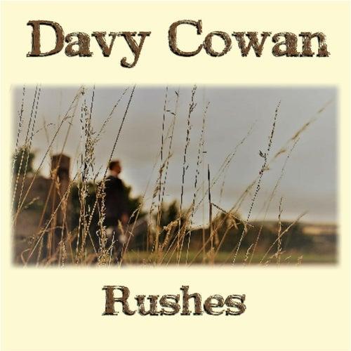 Rushes de Davy Cowan