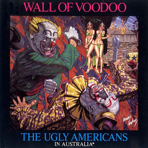 The Ugly Americans In Australia von Wall of Voodoo