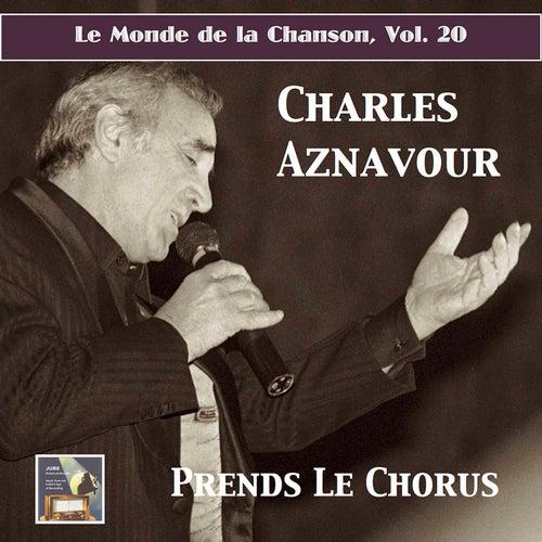 Le Monde de la Chanson, Vol. 20: Charles Aznavour – Prends le chorus! (2017 Remaster) de Charles Aznavour