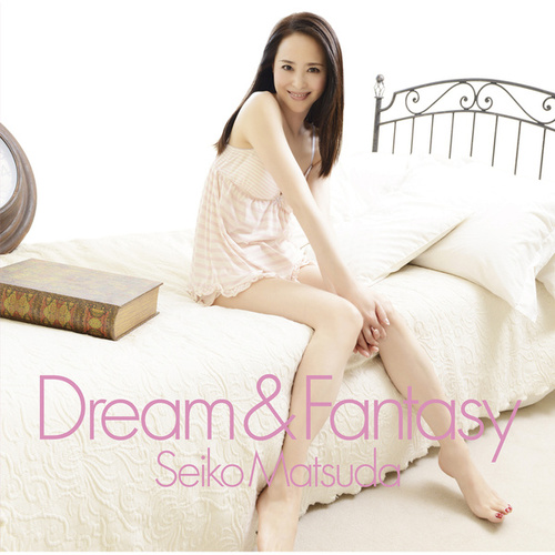 Dream & Fantasy von Seiko Matsuda