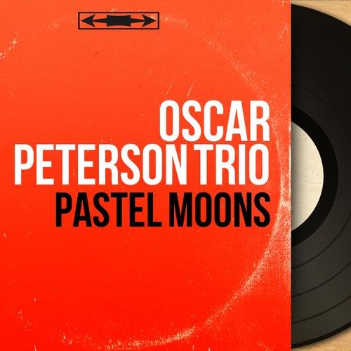 Pastel Moons (Mono Version) von Oscar Peterson