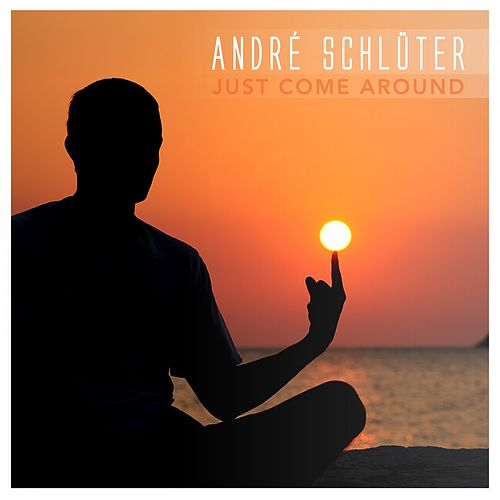 Just Come Around by André Schlüter