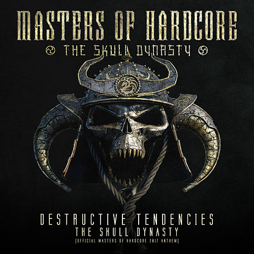The Skull Dynasty (Official Masters Of Hardcore 2017 Anthem Radio Edit) de Destructive Tendencies