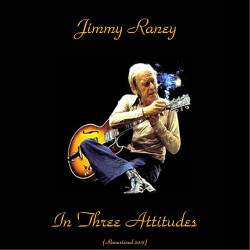 Jimmy Raney in Three Attitudes (Remastered 2017) von Jimmy Raney
