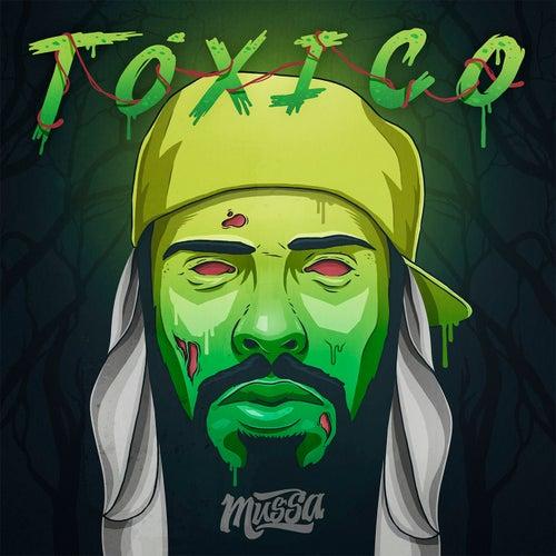 Tóxico by Mussoumano