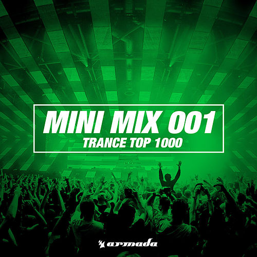 Trance Top 1000 (Mini Mix 001) - Armada Music von Various Artists