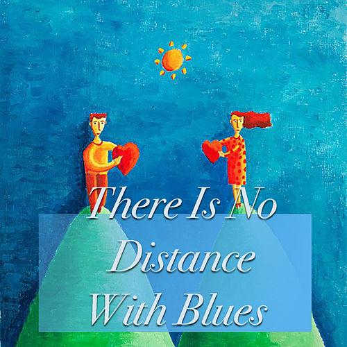 There Is No Distance With Blues de Various Artists