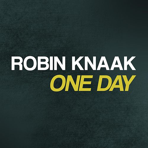 One Day by Robin Knaak