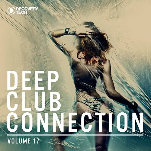 Deep Club Connection, Vol. 17 von Various Artists