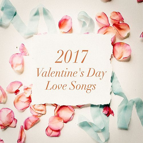 2017 Valentine's Day Love Songs de Various Artists