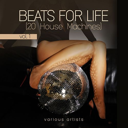 Beats for Life, Vol. 1 (20 House Machines) by Various Artists