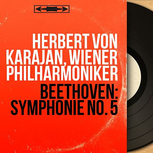 Beethoven: Symphonie No. 5 (Mono Version) by Herbert Von Karajan