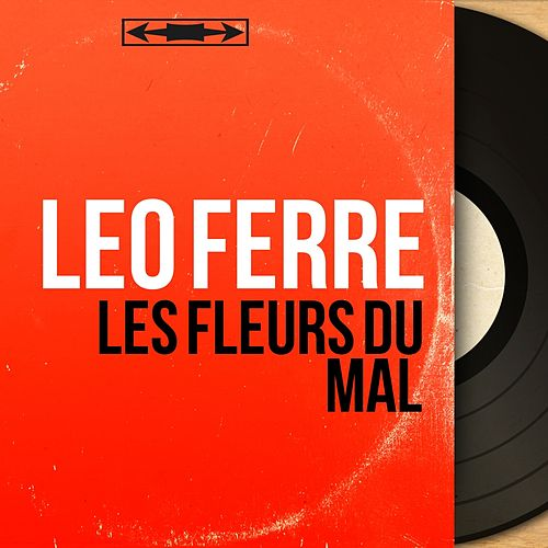 Les Fleurs du mal (Mono Version) de Leo Ferre