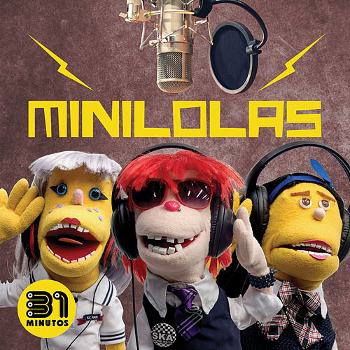 Minilolas by 31 Minutos