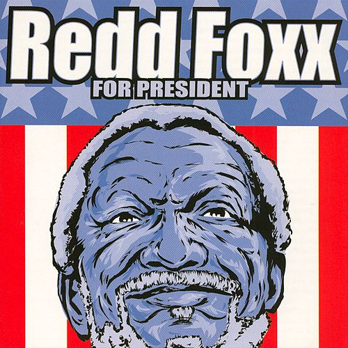 For President by Redd Foxx