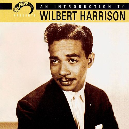 An Introduction To Wilbert Harrison by Wilbert  Harrison