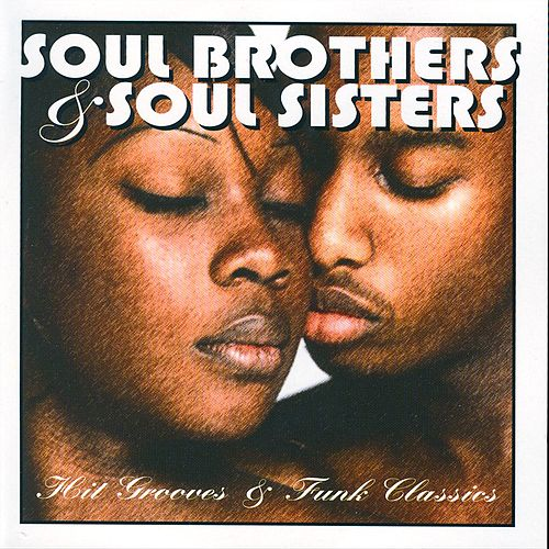 Soul Brothers and Sisters-Hit Grooves and Funk Hits by Various Artists