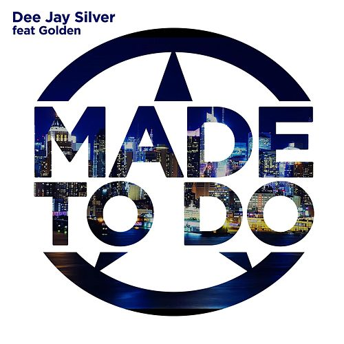 Made to Do (feat. Golden) by DJ Silver