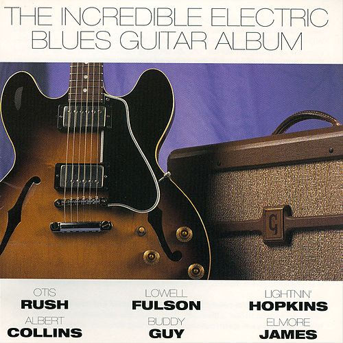 The Incredible Electric Blues Guitar Album de Various Artists