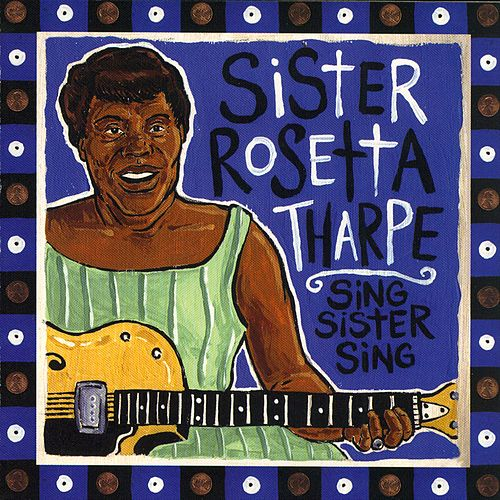 Sing Sister Sing de Sister Rosetta Tharpe