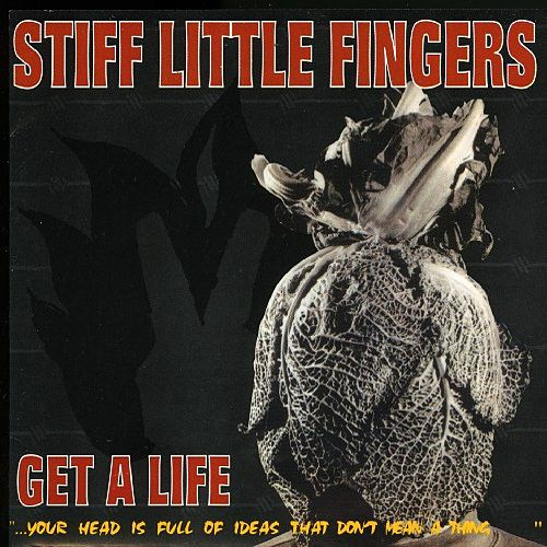 Get A Life von Stiff Little Fingers