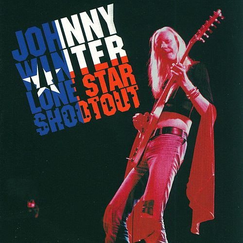 Lone Star Shootout by Johnny Winter