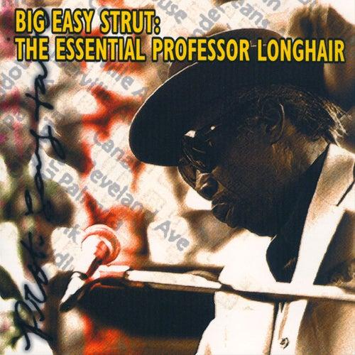 Big Easy Strut: The Essential Professor Longhair by Professor Longhair