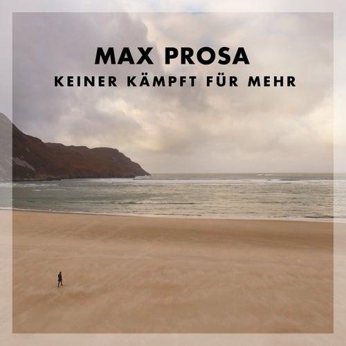 Keiner Kämpft Für Mehr by Max Prosa