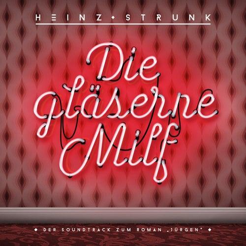 Die gläserne Milf - Der Soundtrack zum Roman 'Jürgen' von Heinz Strunk