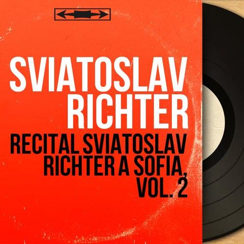 Récital Sviatoslav Richter à Sofia, vol. 2 (Live, Mono Version) von Sviatoslav Richter