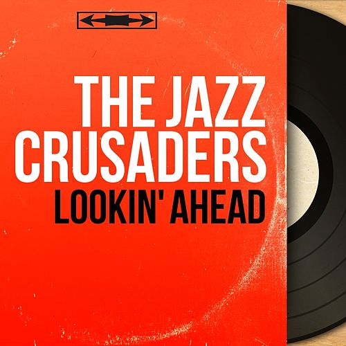 Lookin' Ahead (Mono Version) von The Crusaders