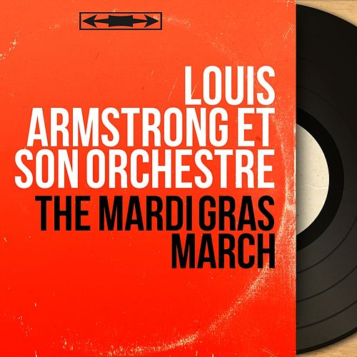 The Mardi Gras March (Mono Version) von Louis Armstrong