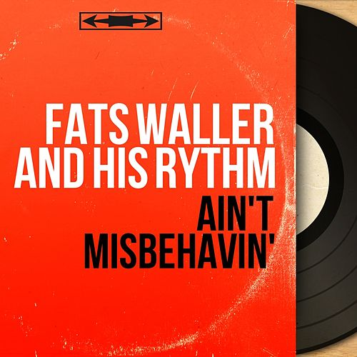 Ain't Misbehavin' (Mono Version) by Fats Waller