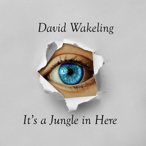 It's a Jungle in Here de David Wakeling