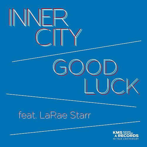 Good Luck by Inner City