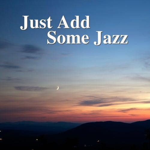 Just Add Some Jazz de Various Artists