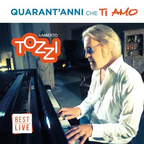 Quarant'anni che ti amo by Umberto Tozzi