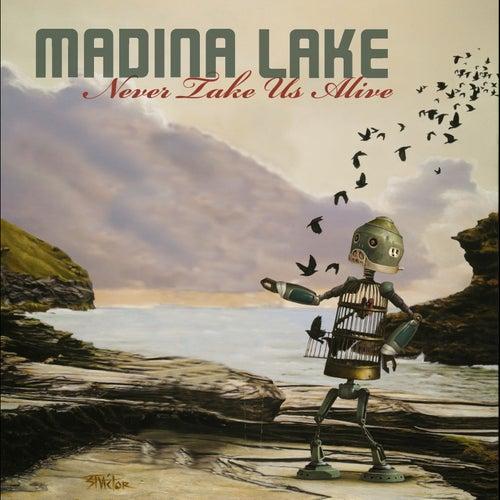 Never Take Us Alive de Madina Lake
