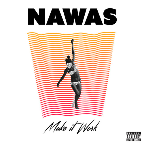 Make It Work by Nawas