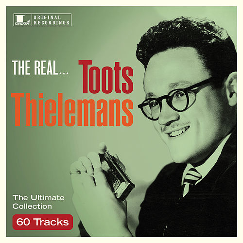 The Real... Toots Thielemans by Toots Thielemans