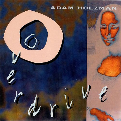 Overdrive by Adam Holzman