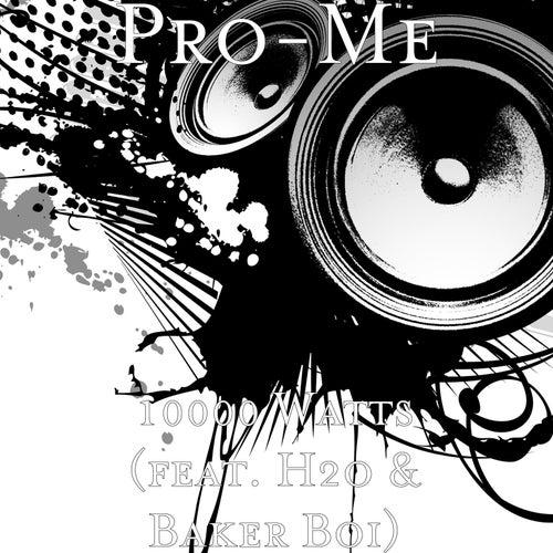 10000 Watts (feat. H2o & Baker Boi) von Prome