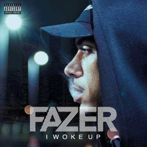 I Woke Up by Fazer