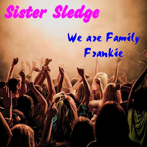 We Are Family (Live) de Sister Sledge