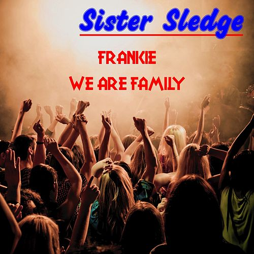 Frankie (Live) by Sister Sledge