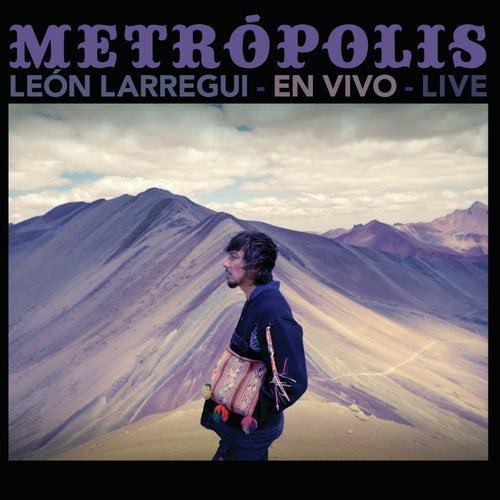 Metrópolis (Live) by León Larregui