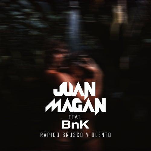 Rápido, Brusco, Violento by Juan Magan