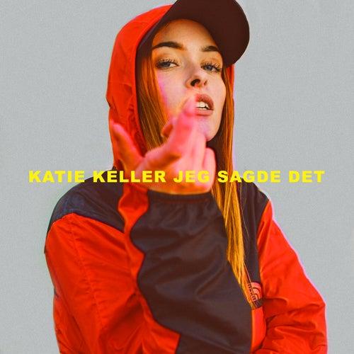 Jeg Sagde Det by Katie Keller